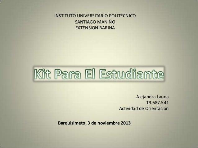 INSTITUTO UNIVERSITARIO POLITECNICO SANTIAGO MANIÑO EXTENSION BARINA  Alejandra Launa 19.687.541 Actividad de Orientación ...