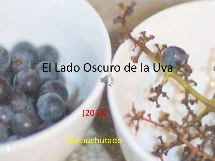 El Lado Oscuro de la Uva       (2010)    Recauchutado