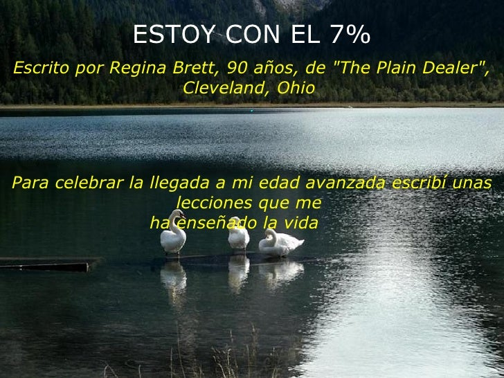 """ESTOY CON EL 7%Escrito por Regina Brett, 90 años, de """"The Plain Dealer"""",                    Cleveland, Ohio               ..."""