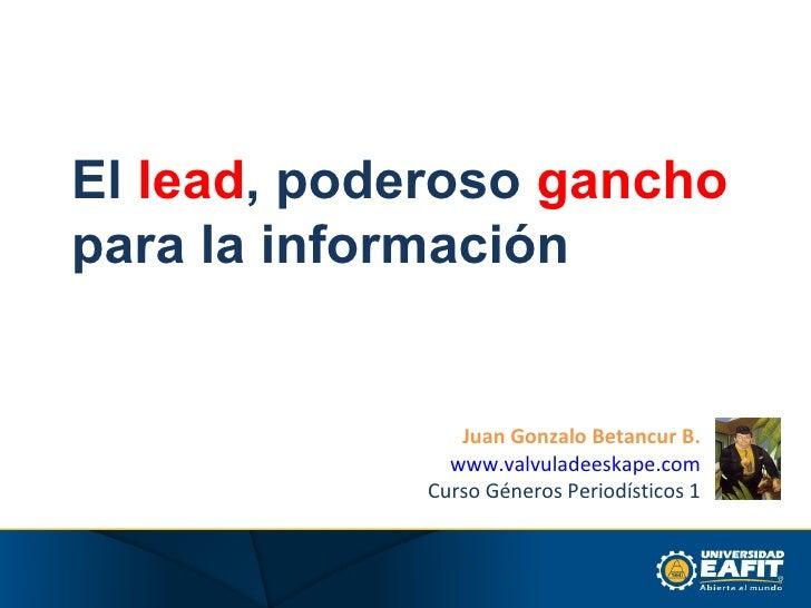 El lead, poderoso gancho para la informacion