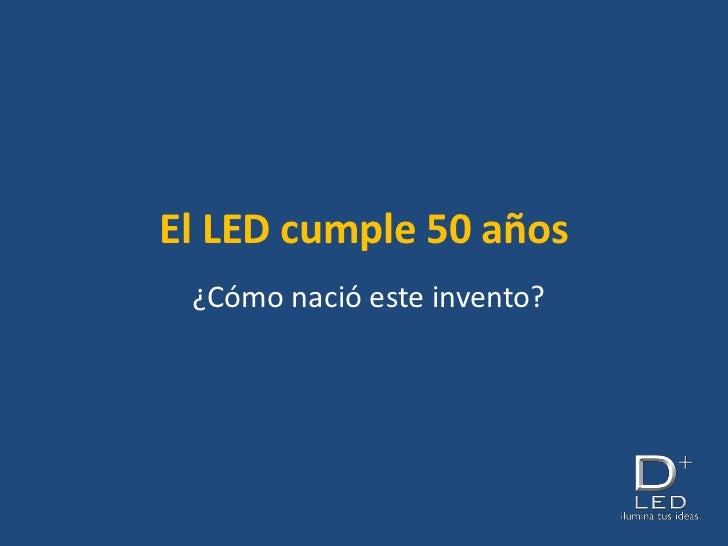 El LED cumple 50 años ¿Cómo nació este invento?