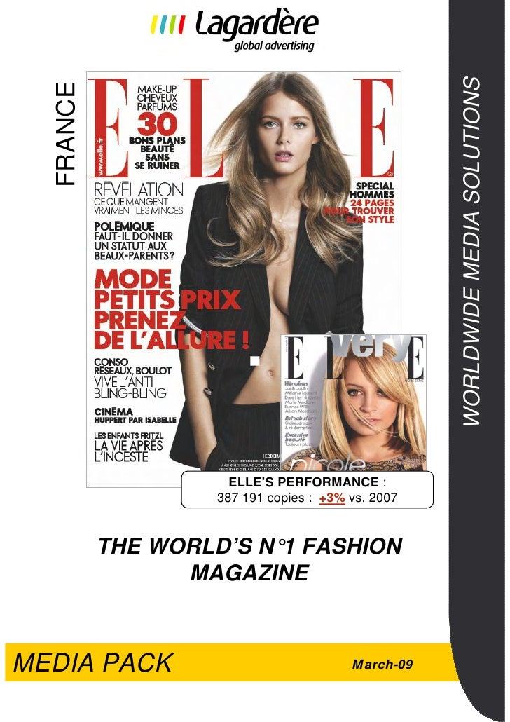 WORLDWIDE MEDIA SOLUTIONS  FRANCE                     ELLE'S PERFORMANCE :                   387 191 copies : +3% vs. 2007...