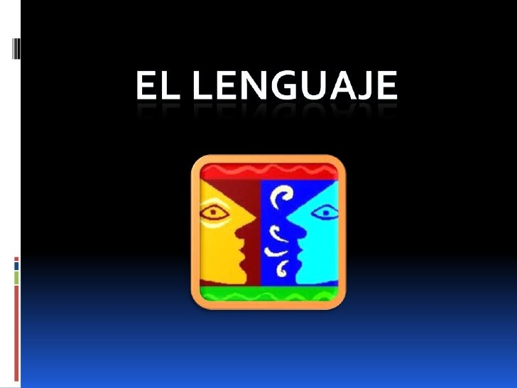 El Lenguaje<br />