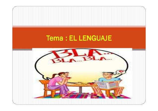 Tema : EL LENGUAJETema : EL LENGUAJETema : EL LENGUAJETema : EL LENGUAJE