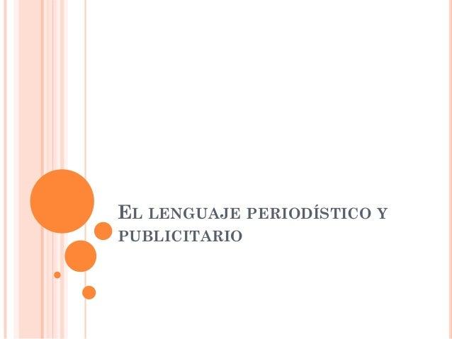 EL LENGUAJE PERIODÍSTICO YPUBLICITARIO