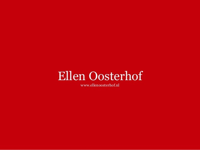 Ellen Oosterhof www.ellenoosterhof.nl