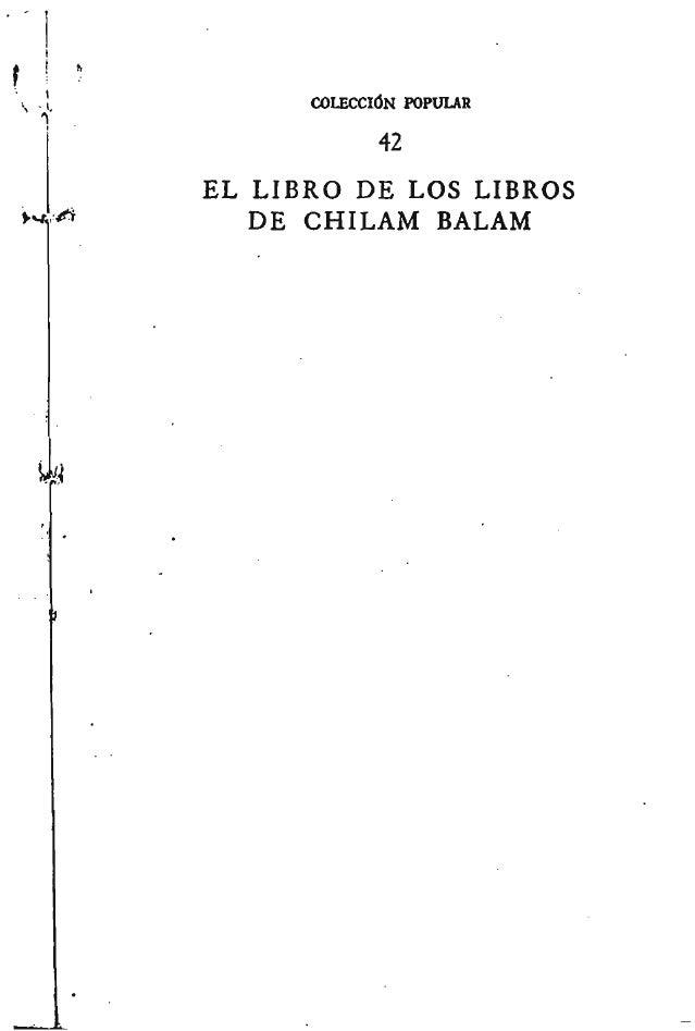I ( COLECCIÓN POPULAR 42 EL LIBRO DE LOS LIBROS »V* DE CHILAM BALAM Ufil