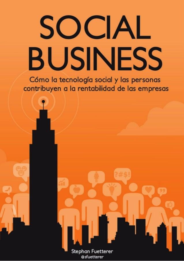 """""""Social Business. Cómo la tecnología social y las personas contribuyen a la rentabilidad de las empresas"""" Libro de español"""