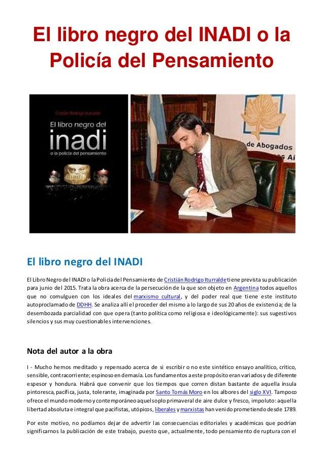 El libro negro del INADI o la Policía del Pensamiento El libro negro del INADI El LibroNegrodel INADIo laPolicíadel Pensam...