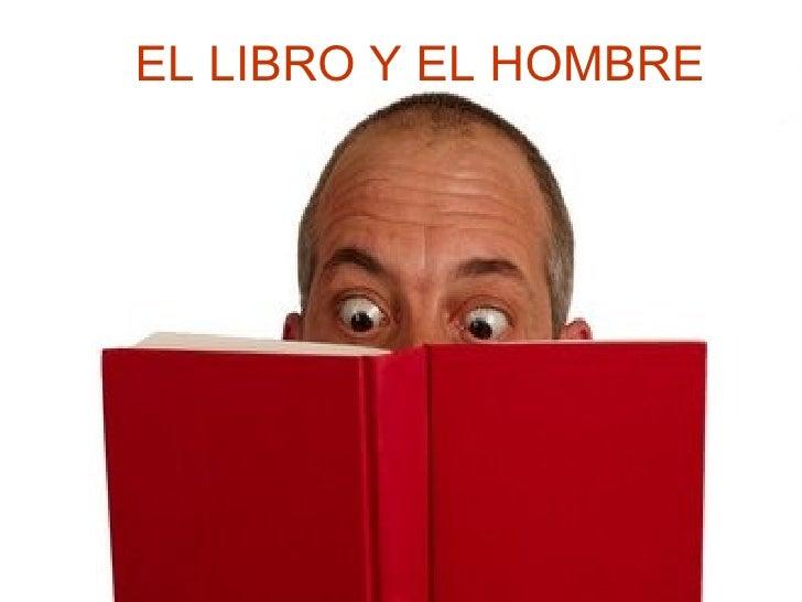 EL LIBRO Y EL HOMBRE