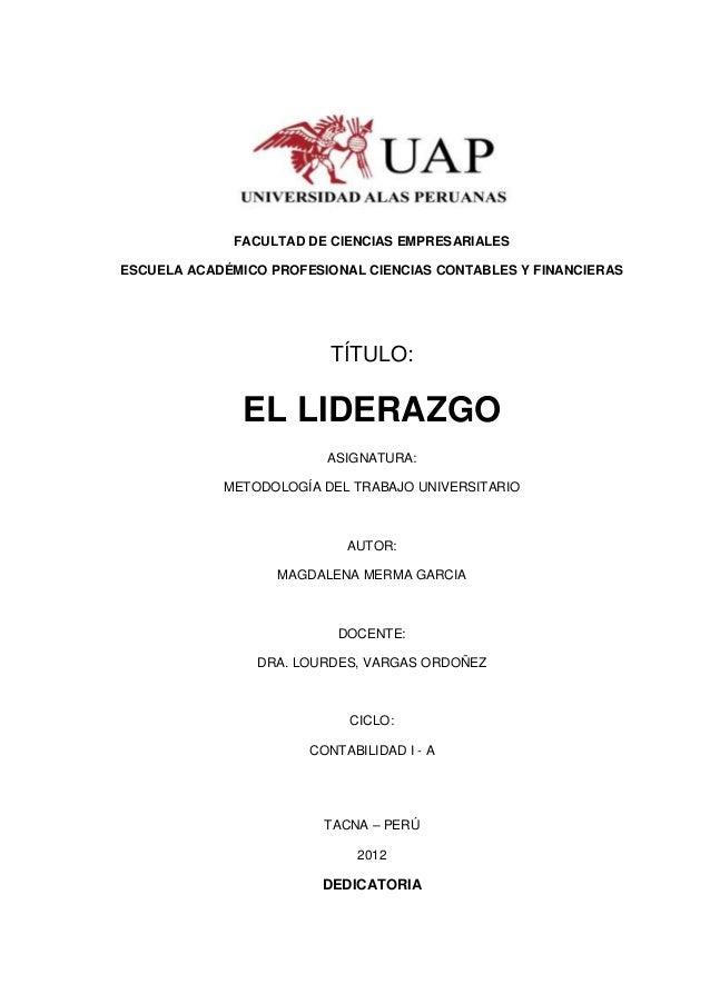 FACULTAD DE CIENCIAS EMPRESARIALES ESCUELA ACADÉMICO PROFESIONAL CIENCIAS CONTABLES Y FINANCIERAS  TÍTULO:  EL LIDERAZGO A...