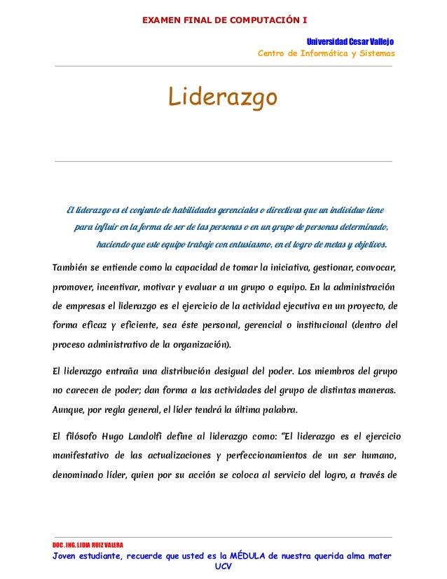 EXAMEN FINAL DE COMPUTACIÓN I Universidad Cesar Vallejo Centro de Informática y Sistemas  Liderazgo  El liderazgo es el co...