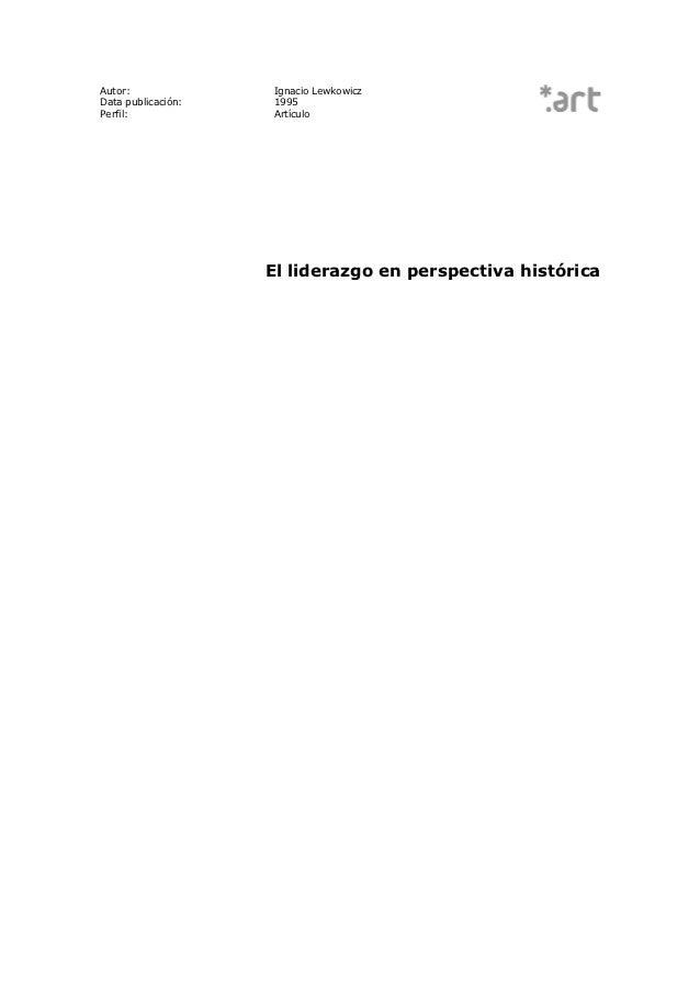 Autor:              Ignacio LewkowiczData publicación:   1995Perfil:             Artículo                    El liderazgo ...