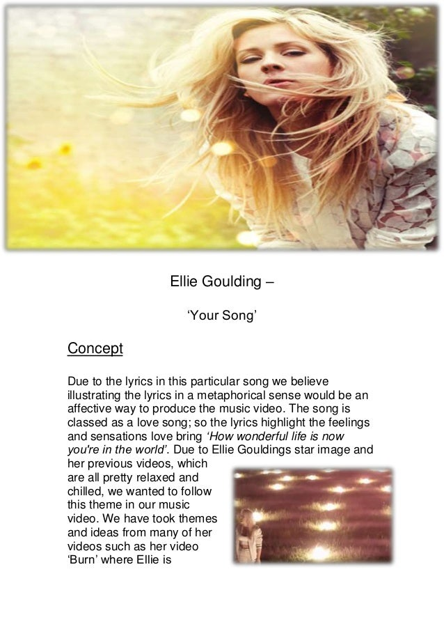 Ellie Goulding – 'Your Song' Concept Due to the lyrics in this particular song we believe illustrating the lyrics in a met...