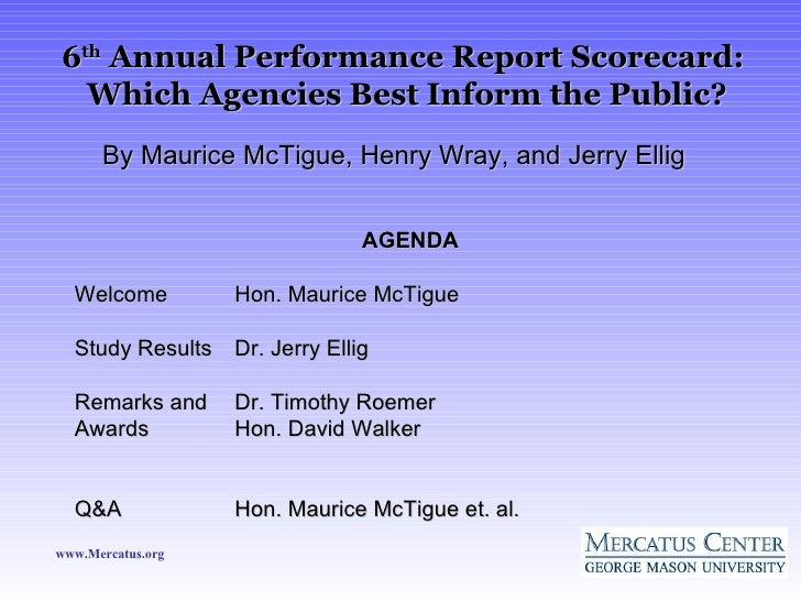 6 th  Annual Performance Report Scorecard:  Which Agencies Best Inform the Public? <ul><li>AGENDA </li></ul><ul><li>Welcom...
