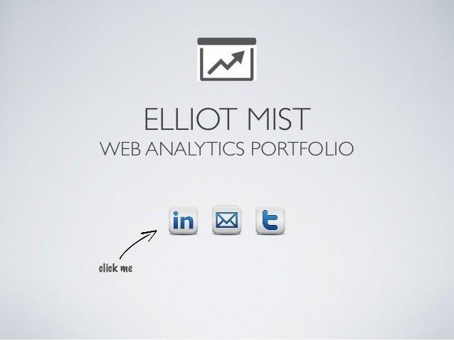 ELLIOT MIST WEB ANALYTICS PORTFOLIO click me