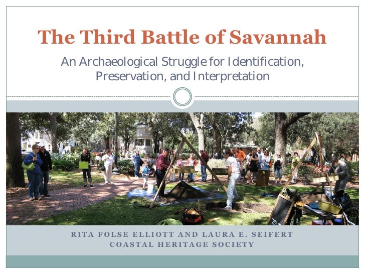 The Third Battle of Savannah   An Archaeological Struggle for Identification,         Preservation, and Interpretation    ...