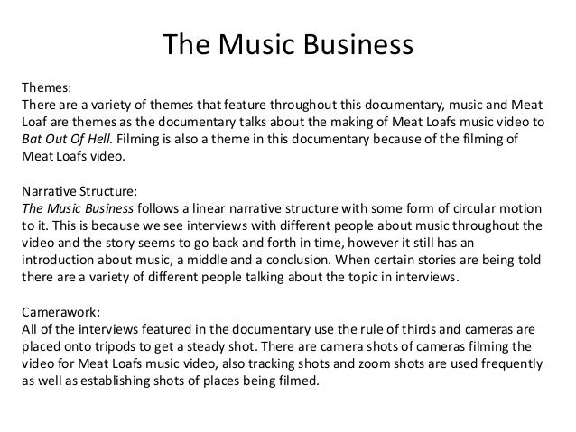 The Music Business Themes: There are a variety of themes that feature throughout this documentary, music and Meat Loaf are...