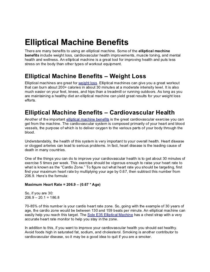 Elliptical Machine BenefitsThere are many benefits to using an elliptical machine. Some of the elliptical machinebenefits ...