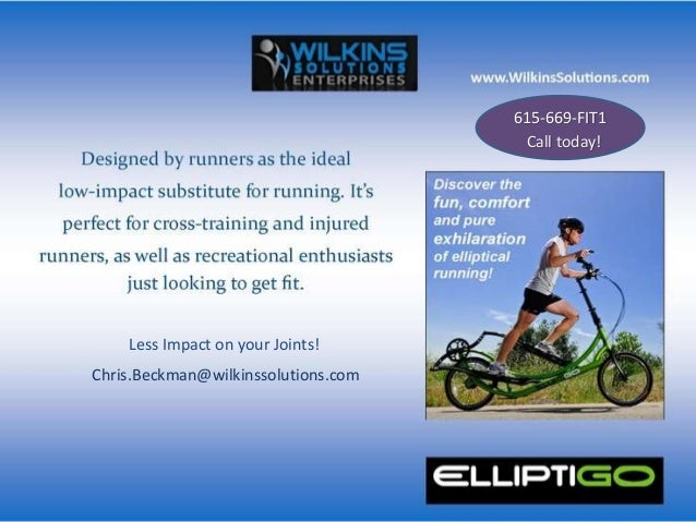 615-669-FIT1 Less Impact on your Joints! Call today! Chris.Beckman@wilkinssolutions.com