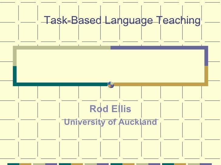 Ellis Task Based Language Teaching   Korea 2006