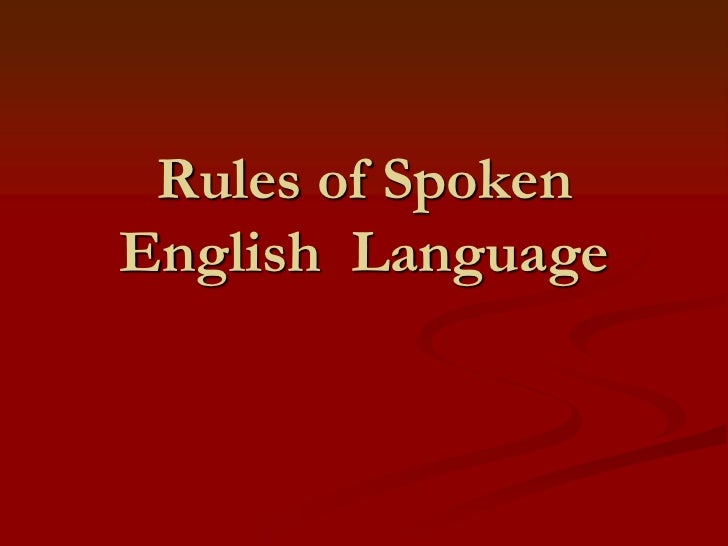 golden rules for improve spoken english Teaching diverse students  give me your tired,  if we want all students to enter this golden door of  languages are being spoken in our schools than ever.
