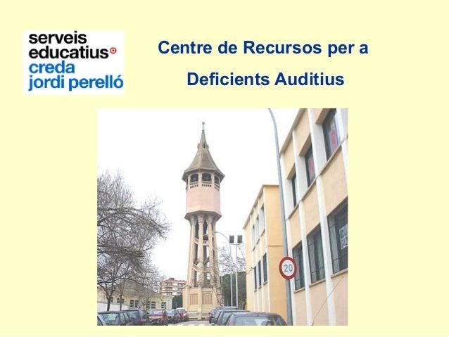Centre de Recursos per a Deficients Auditius