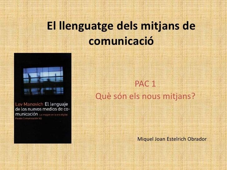 El llenguatge dels mitjans de         comunicació                  PAC 1         Què són els nous mitjans?                ...