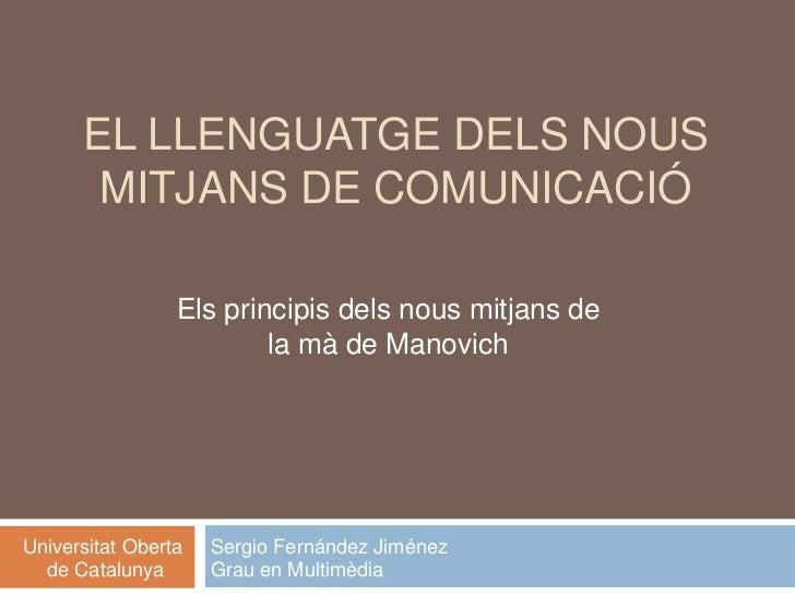 EL LLENGUATGE DELS NOUS       MITJANS DE COMUNICACIÓ                 Els principis dels nous mitjans de                   ...