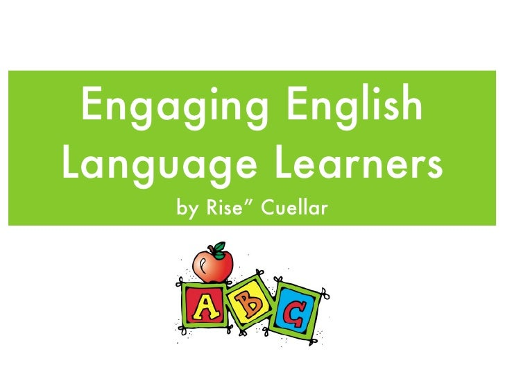"""Engaging English Language Learners      by Rise"""" Cuellar"""