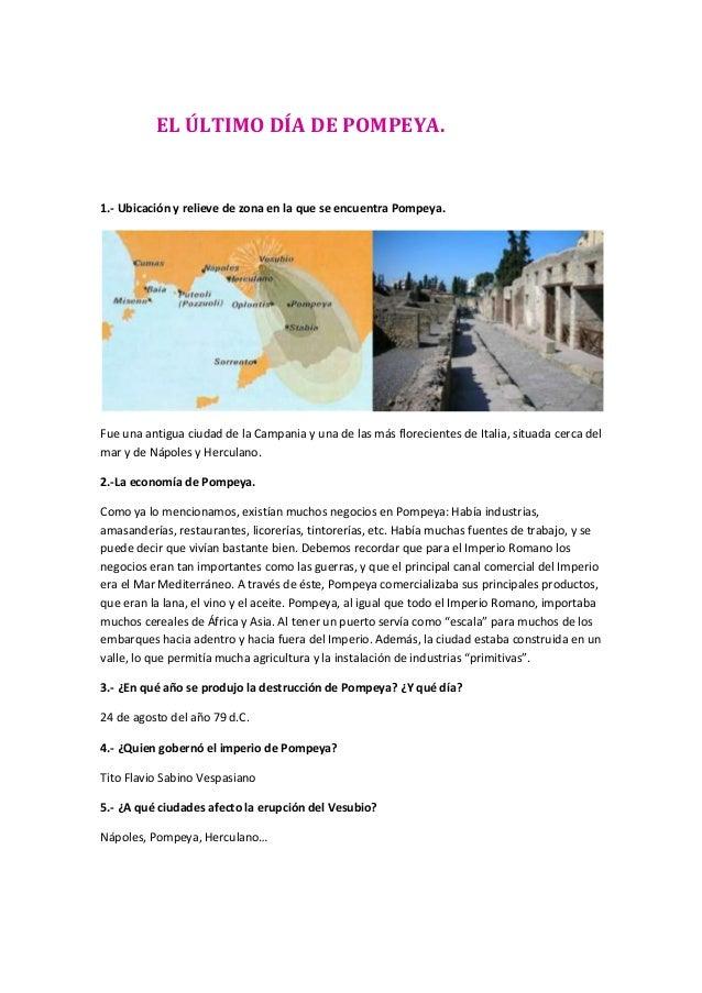 EL ÚLTIMO DÍA DE POMPEYA.1.- Ubicación y relieve de zona en la que se encuentra Pompeya.Fue una antigua ciudad de la Campa...