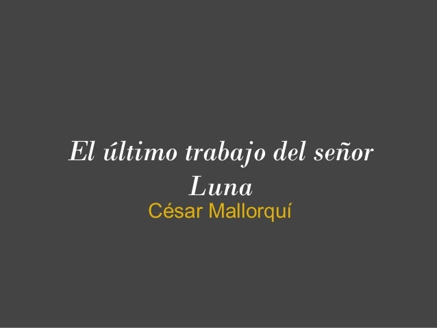 El último trabajo del señor Luna César Mallorquí