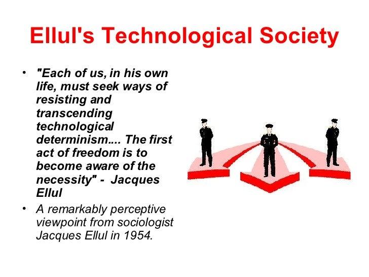 Elluls Technological Society
