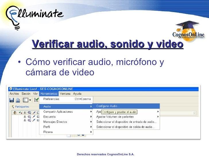 Verificar audio, sonido y video <ul><li>Cómo verificar audio, micrófono y cámara de video </li></ul>