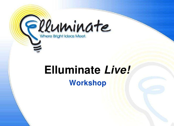 Elluminate Live!     Workshop