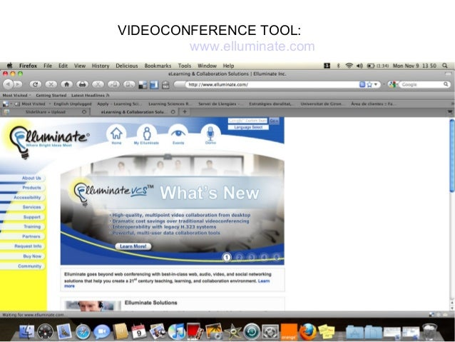 VIDEOCONFERENCE TOOL: www.elluminate.com