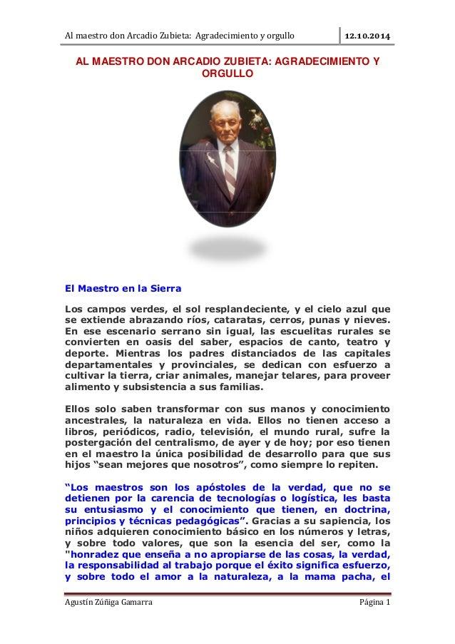 Al maestro don Arcadio Zubieta: Agradecimiento y orgullo ..  AL MAESTRO DON ARCADIO ZUBIETA: AGRADECIMIENTO Y  ORGULLO  El...