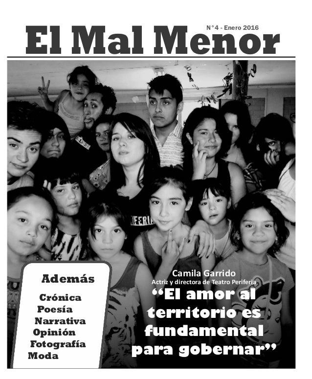 """El Mal Menor N°4 - Enero 2016 """"El amor al territorio es fundamental para gobernar"""" Camila Garrido Actriz y directora de Te..."""