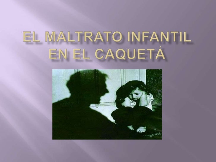 El maltrato infantil en el Caquetá<br />