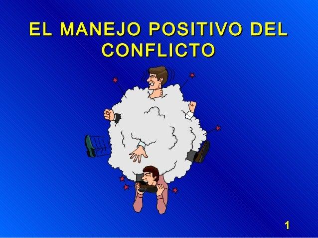 EL MANEJO POSITIVO DEL CONFLICTO  1