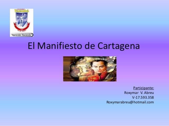 El Manifiesto de Cartagena                                Participante:                           Roxymar V. Abreu        ...