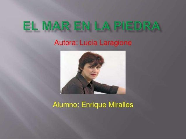 Autora: Lucía Laragione Alumno: Enrique Miralles