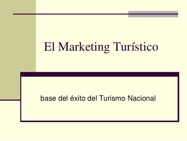 El Marketing Turístico base del éxito del Turismo Nacional