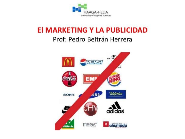 El MARKETING Y LA PUBLICIDADProf: Pedro Beltrán Herrera<br />