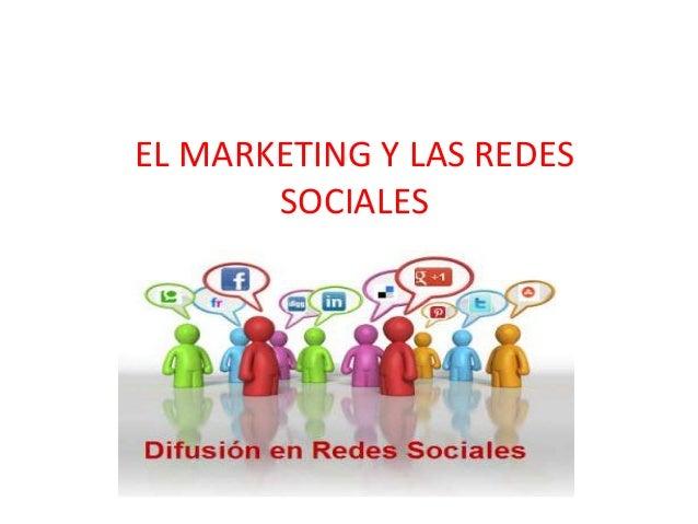 EL MARKETING Y LAS REDES       SOCIALES