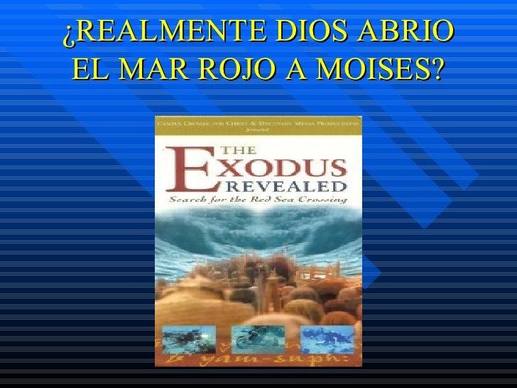 ¿REALMENTE DIOS ABRIO EL MAR ROJO A MOISES?