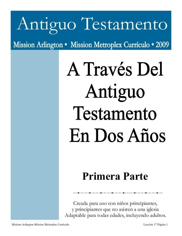 Antiguo Testamento  Primera Parte Creada para uso con niños principiantes, y principiantes que no asisten a una iglesia Ad...