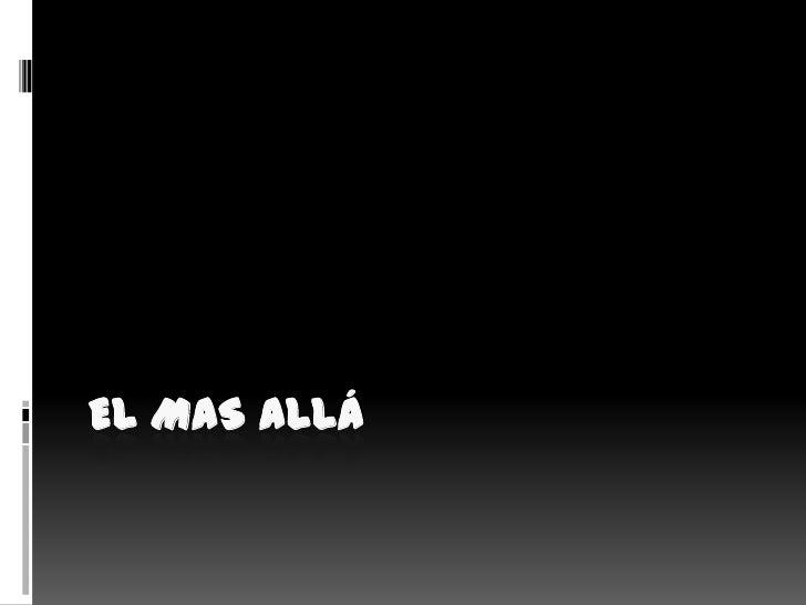 EL MAS ALLÁ