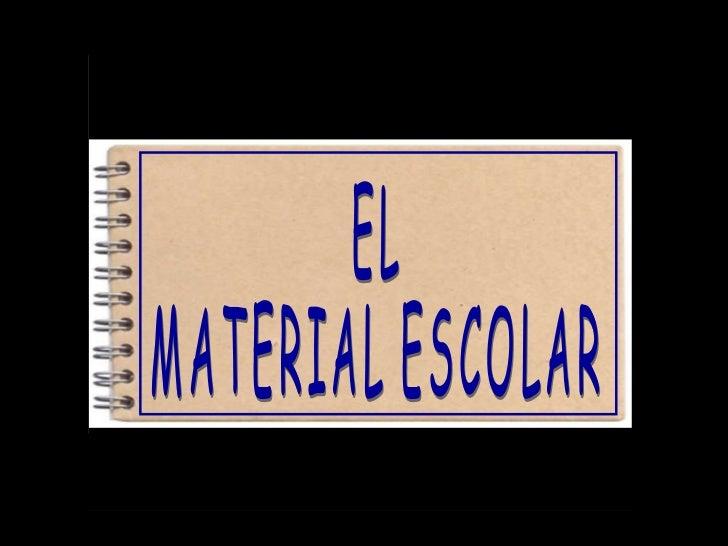 EL  MATERIAL ESCOLAR