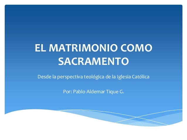 Matrimonio Catolico Rito : El matrimonio como sacramento